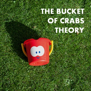 bucket of crabs theory
