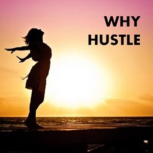 why-hustle