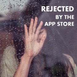 109: Public Coaching Update: Rejected by the App Store!