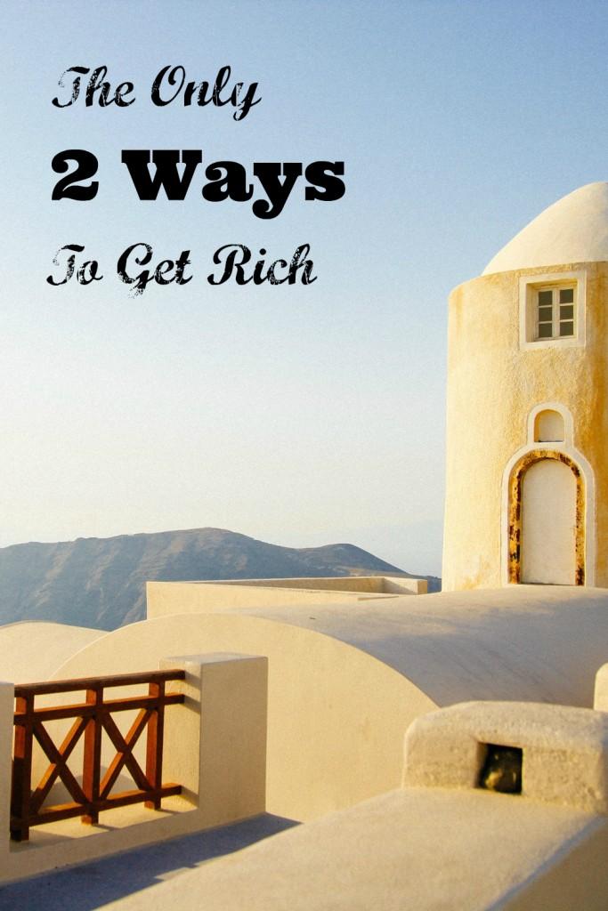 2 ways to get rich