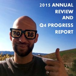 2015 Annual Review and Q4 Progress Report: What Was Awesome, What Sucked, and What's Next