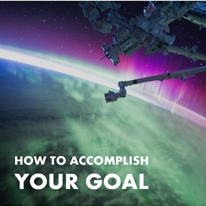 accomplish your goal
