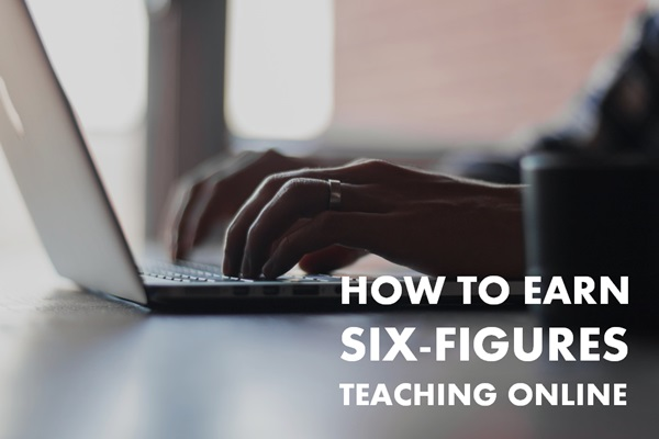 earn six figures teaching online