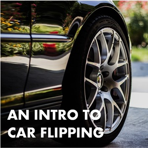 Earn $500+ This Weekend: An Intro to Flipping Cars - Side