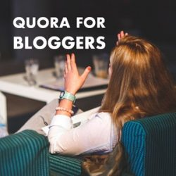 Quora for Bloggers: How to Accelerate Your Authority, Audience Growth, and Traffic