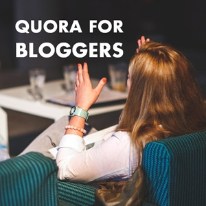 quora for bloggers