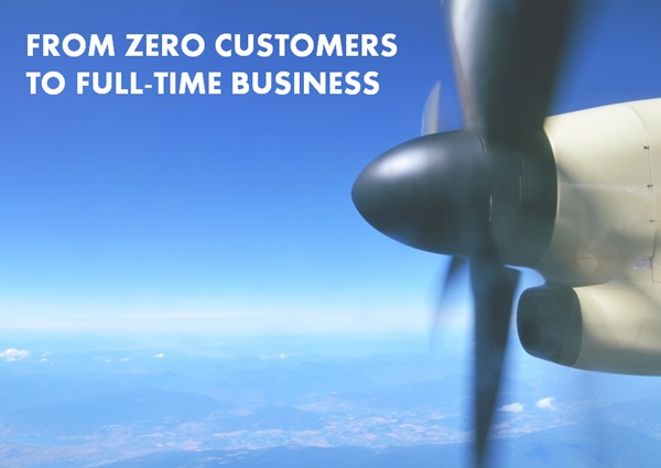 zero customers to full-time business