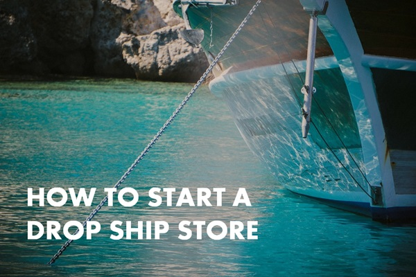 how to start a drop ship store