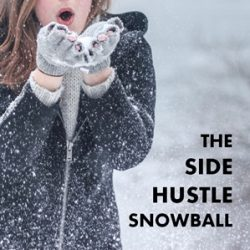 the side hustle snowball