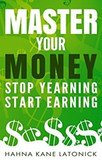 Master Your Money Stop Yearning Start Earning