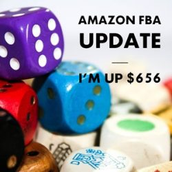 Amazon FBA Update: I'm Up $656
