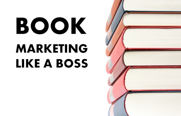 book marketing like a boss