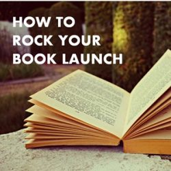 How to Launch a Bestseller: 25 Authors Share Their Top Book Launch Tips