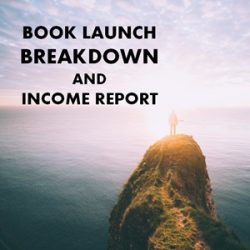 Here's Everything I Did To Launch a Bestselling Book (and How Much It's Made So Far)