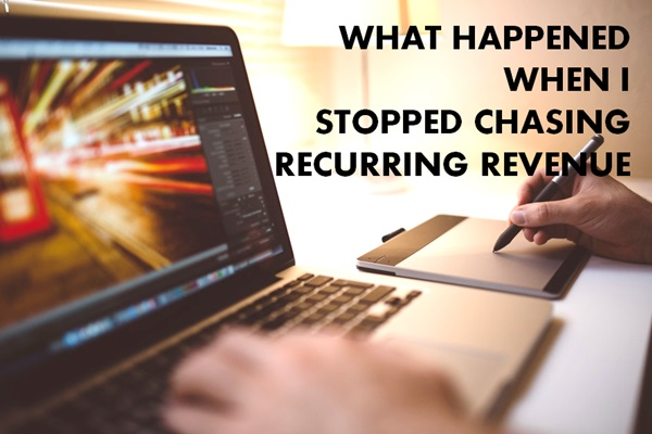 stopped-chasing-recurring-revenue