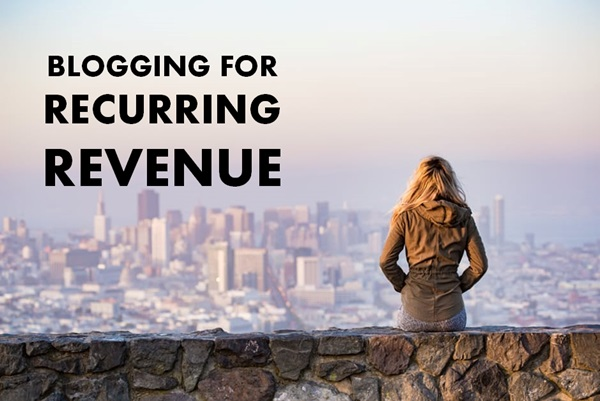 blogging-for-recurring-revenue
