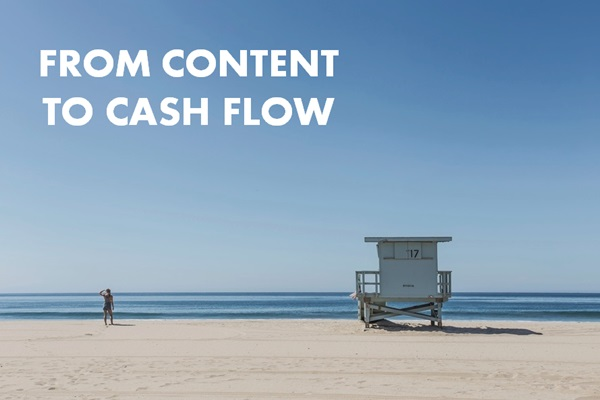 from-content-to-cash-flow