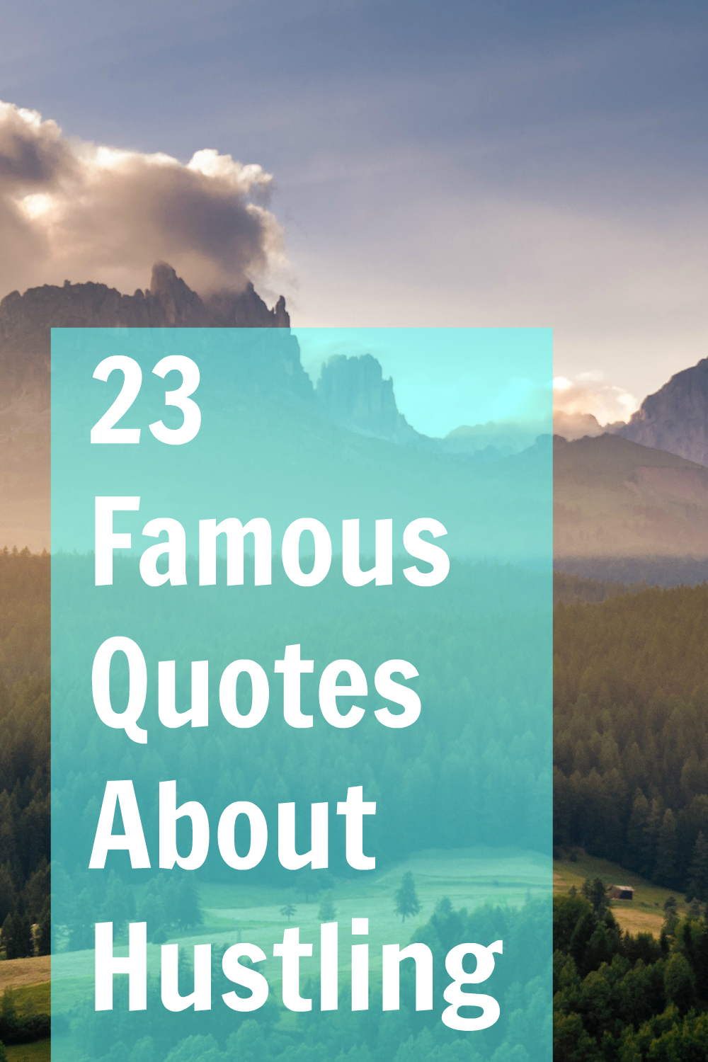 ab565002d9 Hustle Quotes  The 23 Most Famous Quotes About Hustling