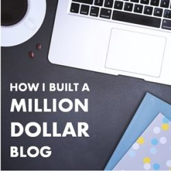 How I Built a Million Dollar Blog (by Growing a Loyal Audience)