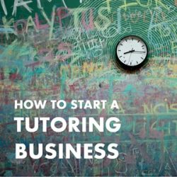 How to Start a Tutoring Business: How I Earn $1000/week Tutoring for the ACT