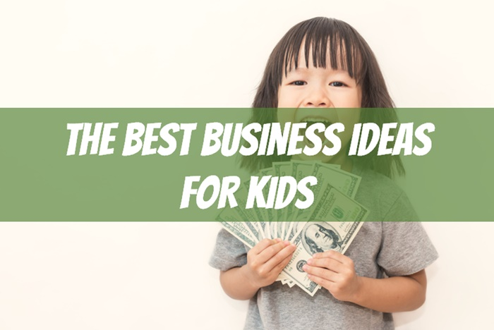 The 40 Best Business Ideas For Kids Beyond The Lemonade Stand