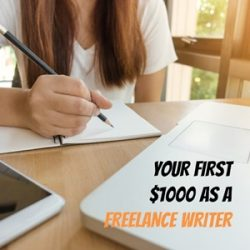 7 Steps to Earn Your First $1,000 as a Freelance Writer