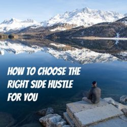 Too Many Side Hustle Ideas? Here are 10 Questions to Help You Choose Your Best Option