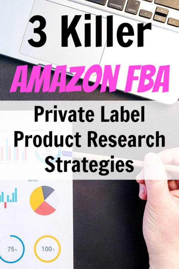 Top 3 Amazon FBA Private Label Product Research Strategies