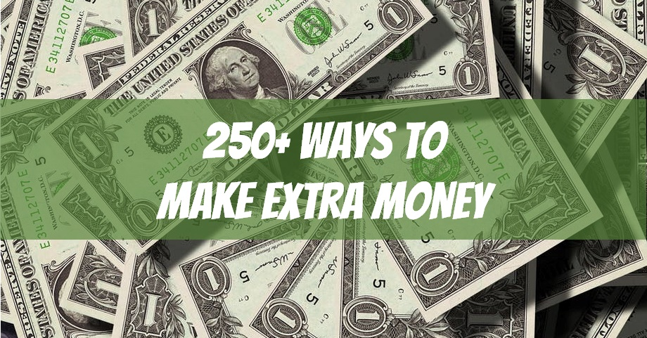 250+ Proven Ways to Make Extra Money in 2019: The Ultimate Guide