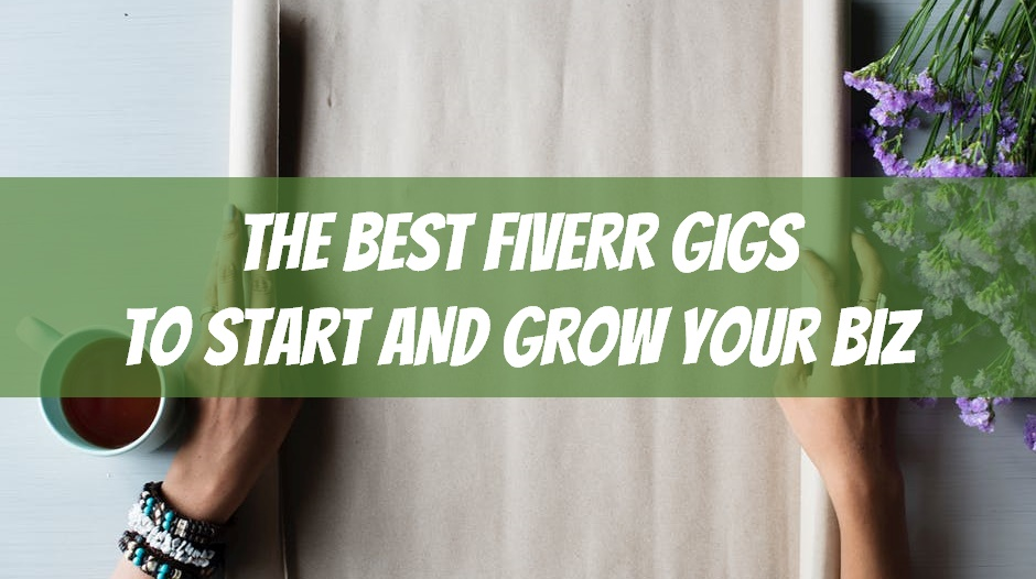 35 of the Best Fiverr Gigs to Start and Grow Your Business