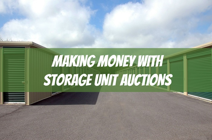 Storage Unit Auctions Make Money From Abandoned Storage