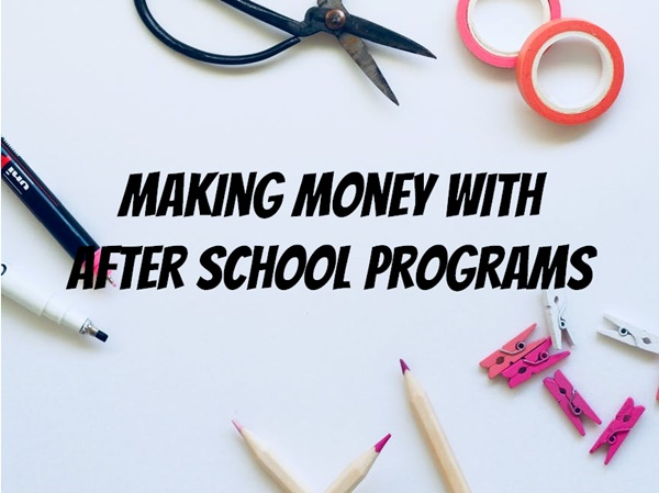 After School Programs: How to Make $200 an Hour Playing with Kids