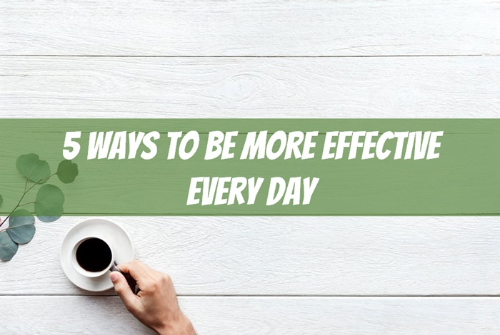 how to be more effective