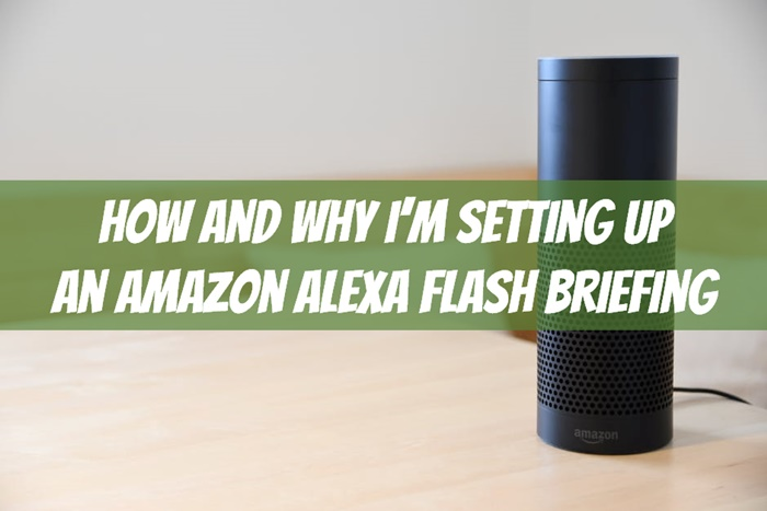 how to set up an alexa flash briefing