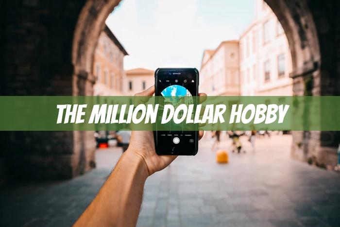 million dollar hobby