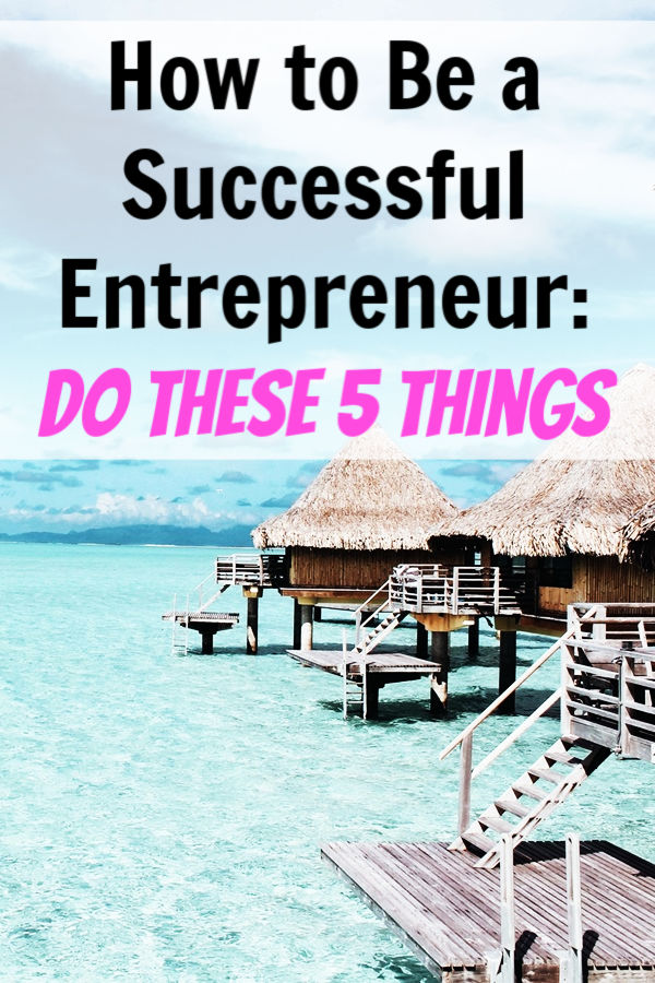 how to be a successful entrepreneur