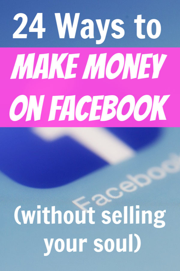 You don't have to sell to your friends to make money on facebook.
